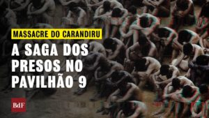 Terra das Chacinas: Massacre do Carandiru
